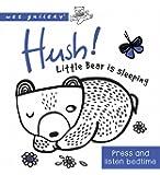 Hush! Little Bear Is Sleeping: A Press and Listen Board Book (Wee Gallery)