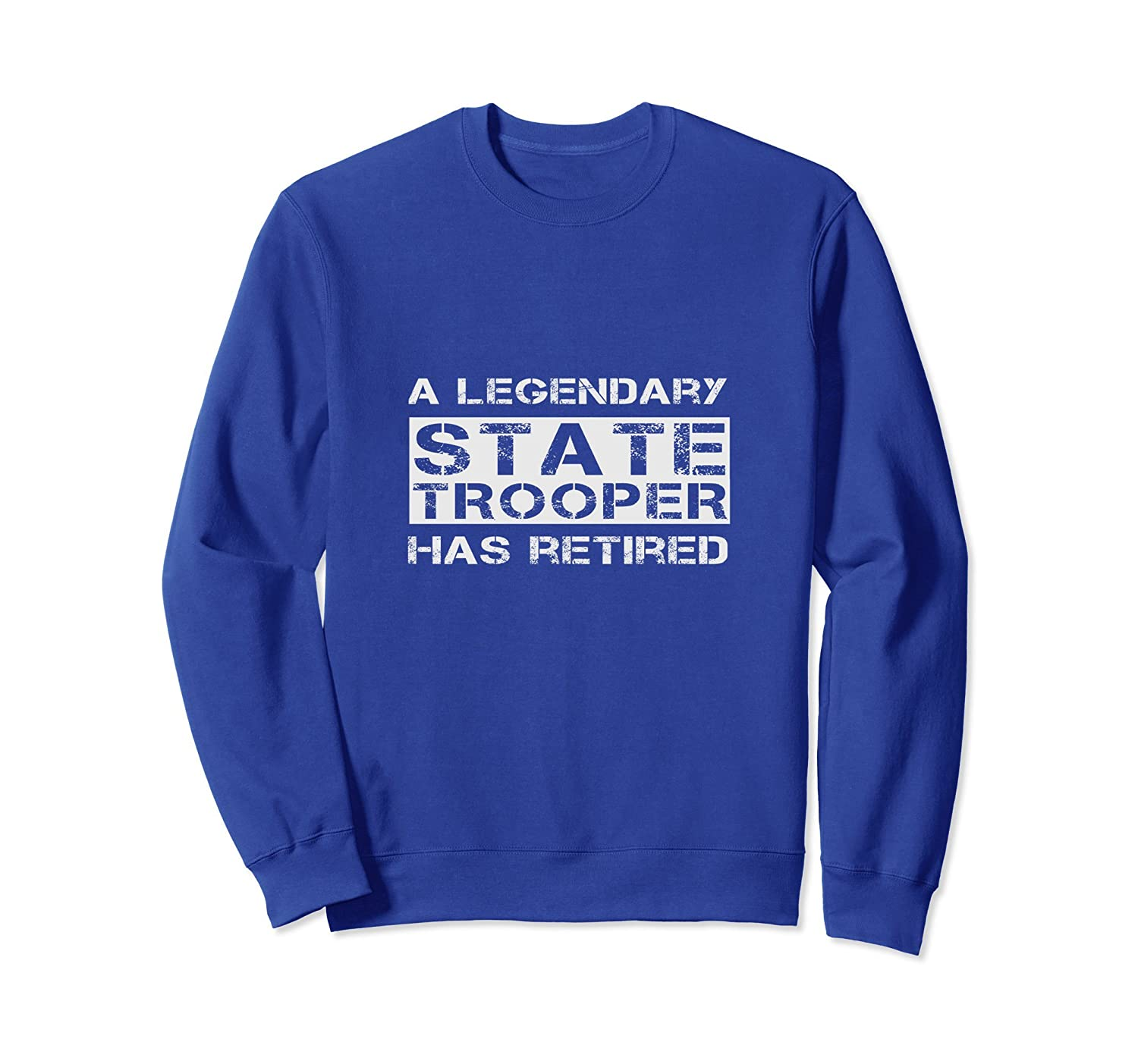 A Legendary State Trooper Has Retired Retirement Sweatshirt-TH