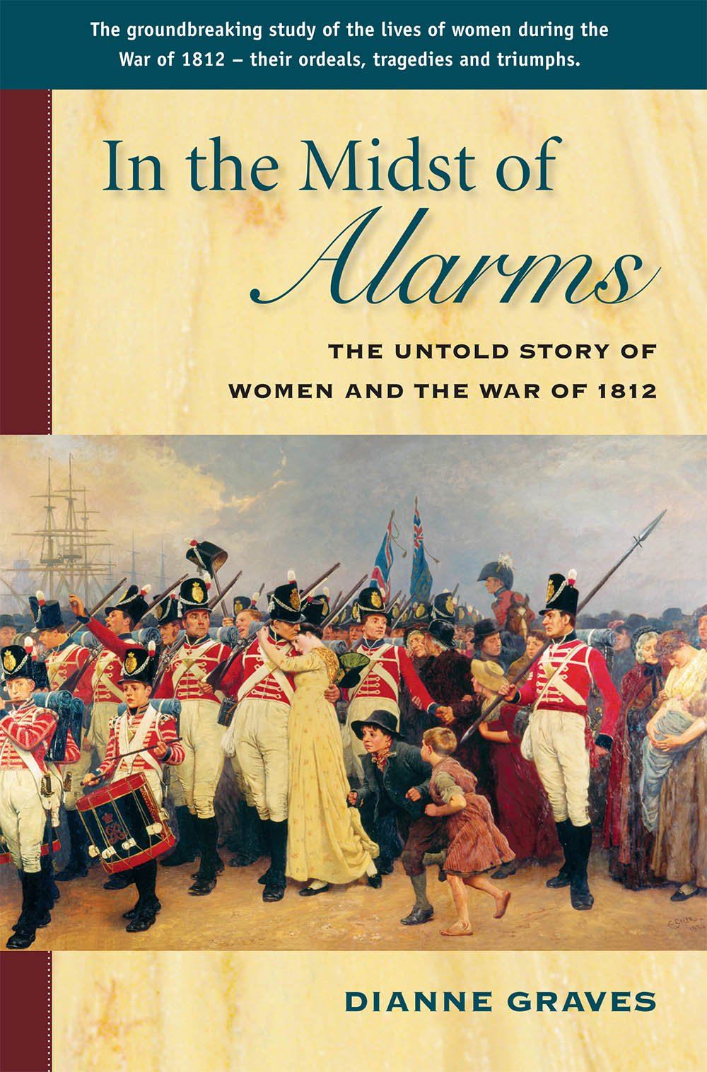 Read Online In the Midst of Alarms: The Untold Story of Women and the War of 1812 pdf epub