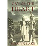 Cry of the Heart: Heartbreak and Hope in Occupied France: A World War II Novel