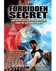 The Forbidden Secret: How to Survive What the Elite Have Planned for You