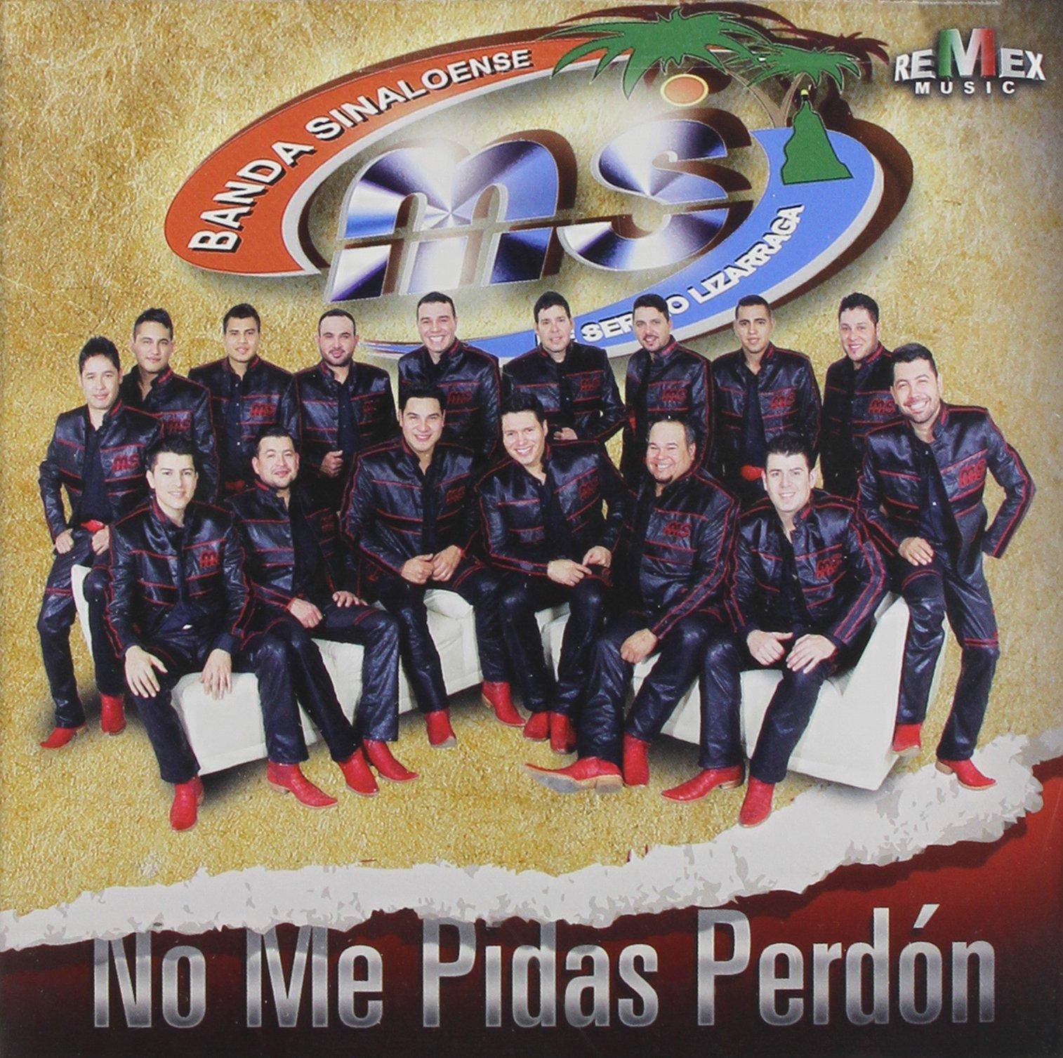 CD : Banda Sinaloense MS de Sergio Lizarraga - No Me Pidas Perdon (CD)