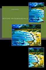 Divine Interference: Living with Angels, Demons, Ghosts & Fairies Kindle Edition