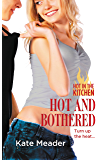 Hot and Bothered (Hot in the Kitchen Book 3)