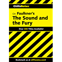 CliffsNotes on Faulkner's The Sound and the Fury (English Edition)