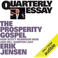 Quarterly Essay 74: The Prosperity Gospel: How Scott Morrison Won and Bill Shorten Lost
