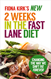 The New 2 Weeks in the Fast Lane Diet: Changing The Way We Shift Fat Forever! (English Edition)