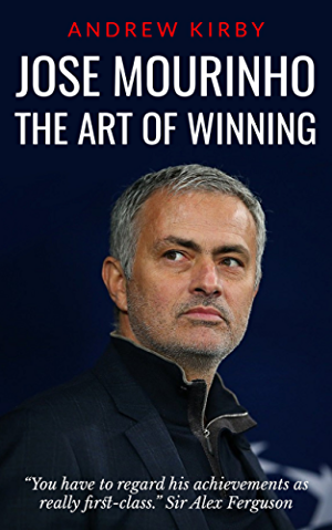 Jos� Mourinho: The Art of Winning