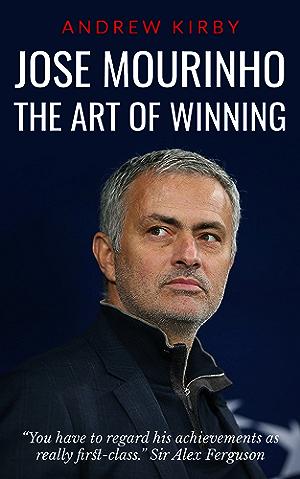 Jos� Mourinho: The Art of Winning