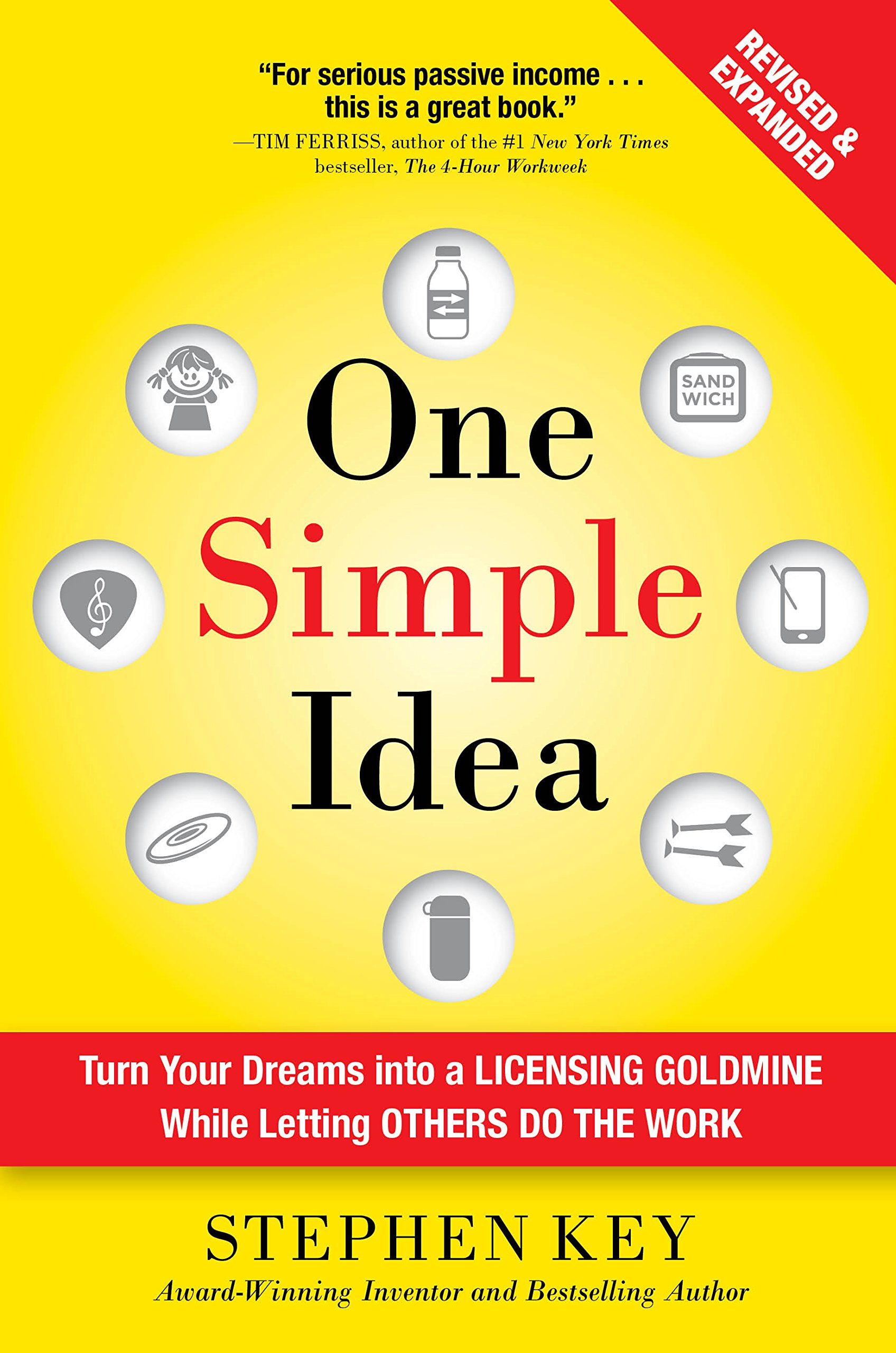 One Simple Idea Revised And Expanded Edition  Turn Your Dreams Into A Licensing Goldmine While Letting Others Do The Work  English Edition