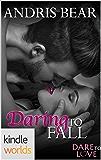 Dare To Love Series: Daring to Fall (Kindle Worlds Novella)