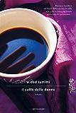 Il caffè delle donne (Scrittori italiani e stranieri)