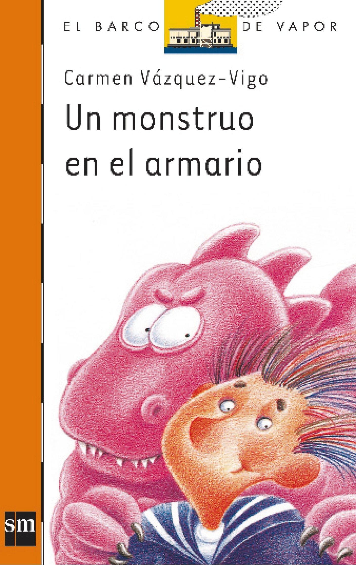 Un monstruo en el armario/ A monster in my dresser (El barco de vapor) (Spanish Edition): Carmen Vazquez Vigo: 9788434833678: Amazon.com: Books