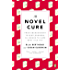 The Novel Cure: From Abandonment to Zestlessness: 751 Books to Cure What Ails You