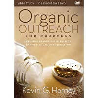 Organic Outreach for Churches Video Study: Infusing Evangelistic Passion into Your Local Congregation