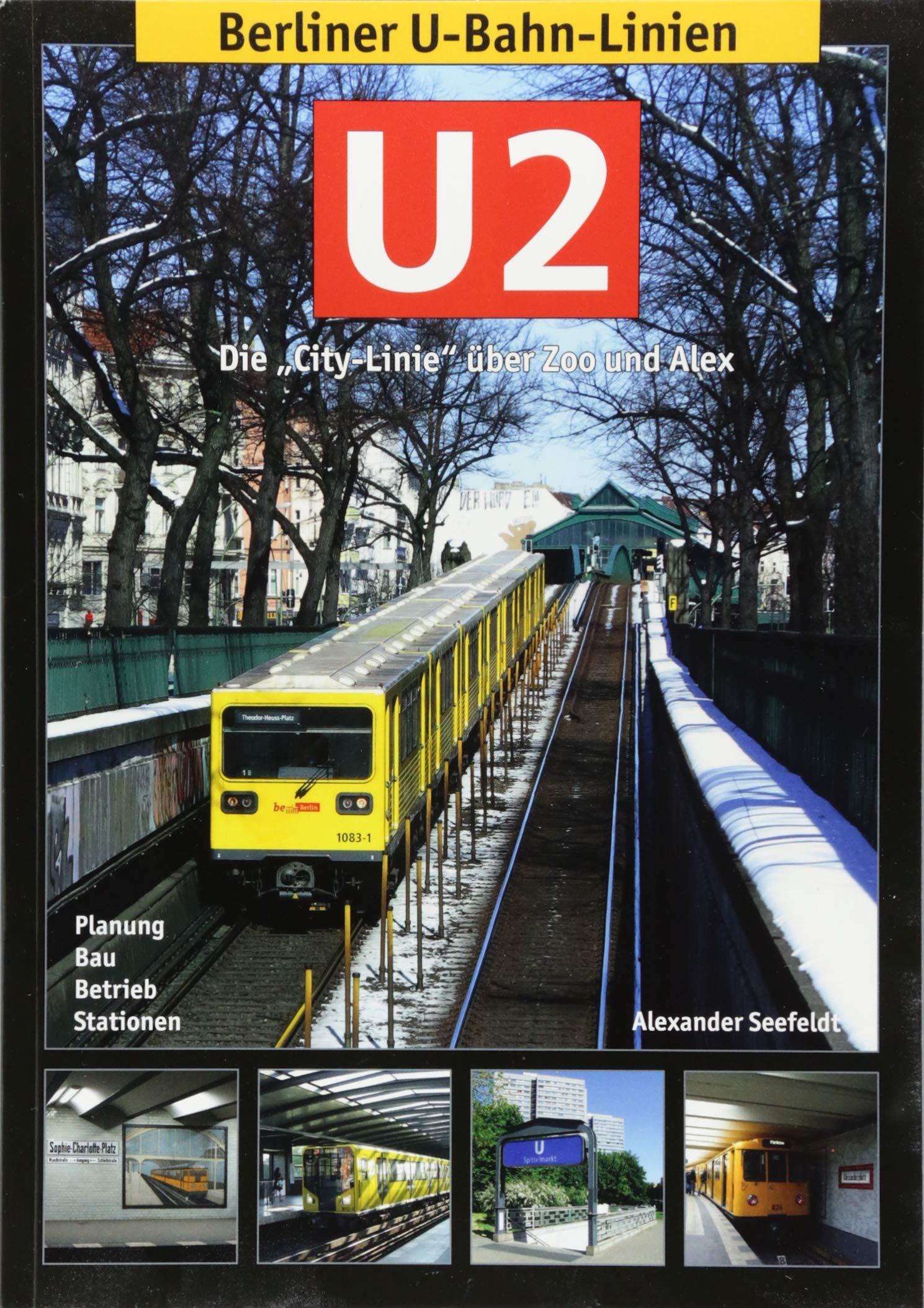 Berliner U-Bahn-Linien: U2: Die City-Linie über Zoo und Alex Taschenbuch – 27. November 2017 Alexander Seefeldt Schwandl Robert 3936573530