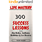 Life Mastery: 300 Success Lessons from Jim Rohn, Anthony Robbins And Les Brown (English Edition)
