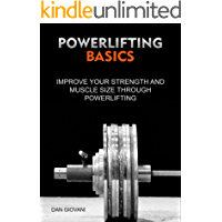 Powerlifting Basics: Improve Your Strength And Muscle Size Through Powerlifting (English Edition)
