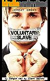 Voluntary Slave: My tongue was my slave master