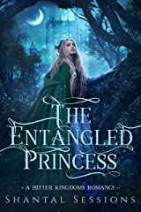 The Entangled Princess: A Bitter Kingdoms Romance (Book 1) Kindle Edition