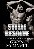 Steele Resolve: A Hawke Family Story (The Hawke Family Book 6)