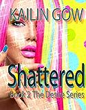 Shattered: A Reverse Harem Djinn Dystopian Romance Fiction (Desire Series Book 2)