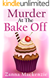 Murder At The Bake Off: A Humorous Romantic Cozy Mystery (A Recipe For Disaster Mystery Book 3)