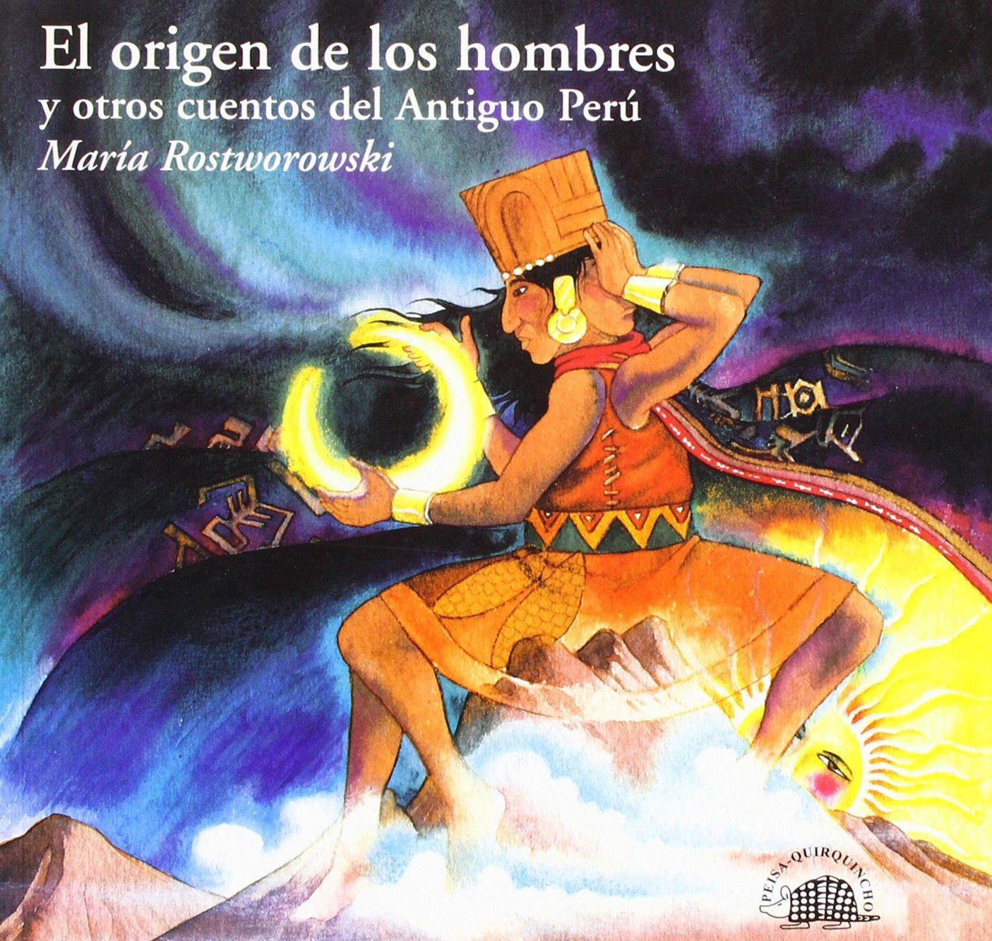 El Origen de Los Hombres y Otros Cuentos del Antiguo Peru: Amazon.es: Maria Rostworowski: Libros