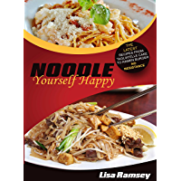 Noodle yourself happy: The latest recipes from tagliatelle cake to ramen burger - no resistance (English Edition)
