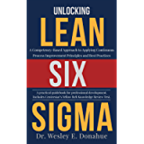 Unlocking Lean Six Sigma: A Competency-Based Approach to Applying Continuous Process Improvement Principles and Best…