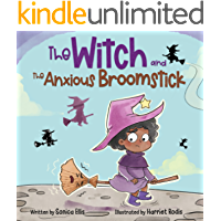 The Witch and the Anxious Broomstick : An Easy to Read Halloween Witchy Story for Toddlers, Preschoolers and…