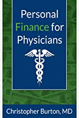 Personal Finance for Physicians Kindle Edition