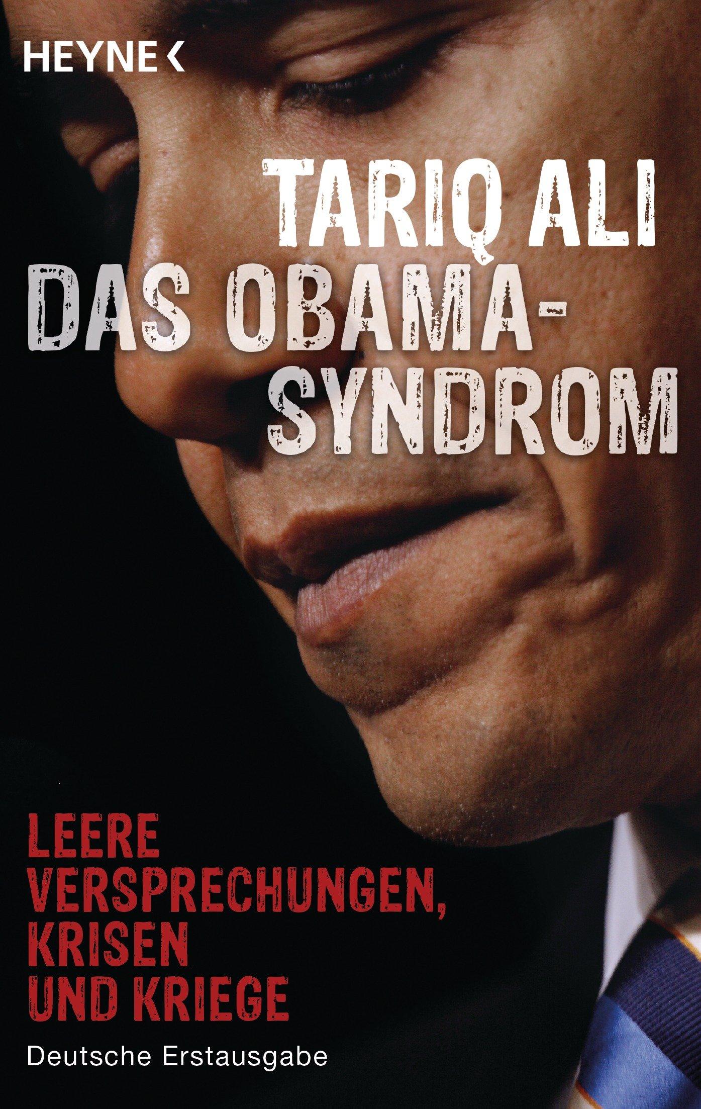 Das Obama-Syndrom: Leere Versprechungen, Krisen und Kriege