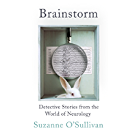 Brainstorm: Detective Stories From the World of Neurology (English Edition)