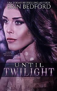 Until Twilight: A Dystopian Fairy Tale (Crimson Fold Book 4)