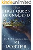 The First Queen of England: Lady Elfrida: England's First Queen