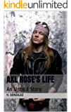 Axl Rose's life: An untold story