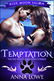 Temptation: The She-Wolf's Forbidden Cowboy (Blue Moon Saloon Book 2)
