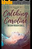 Catching Caroline (Silver Falls Book 1)
