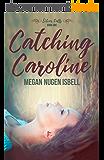 Catching Caroline (Silver Falls Book 1) (English Edition)