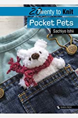 20 to Knit: Pocket Pets (Twenty to Make) Kindle Edition