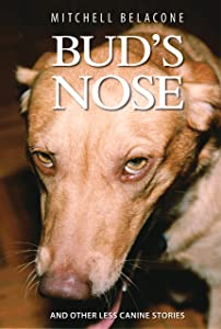 Sweepstakes: BUD'S NOSE: AND OTHER LESS CANINE STORIES