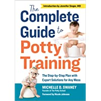 The Complete Guide to Potty Training: The Step-by-Step Plan with Expert Solutions...
