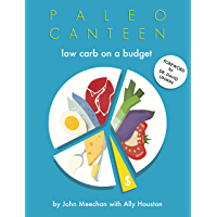Paleo Canteen Low Carb On A Budget: The Easy Weight-Loss, Type 2 Diabetes Reversing, Low Carb Cookbook (The Ultimate Low…