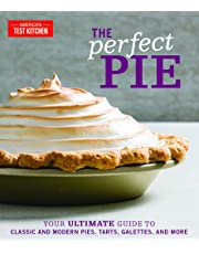 The Perfect Pie: Your Ultimate Guide to Classic and Modern Pies, Tarts,Galettes, and More