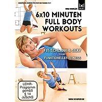 6x10 Minuten Full Body Workouts   Fit, schlank & sexy dank funktioneller Fitness