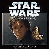 Star Wars - Das Letzte Kommando-Teil 4: Gefahr auf Wayland