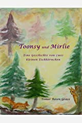 Toonsy und Mirlie: Eine Geschichte von zwei kleinen Eichhörnchen (German Edition) Kindle Edition