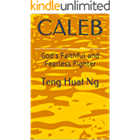 CALEB: God's Faithful and Fearless Fighter