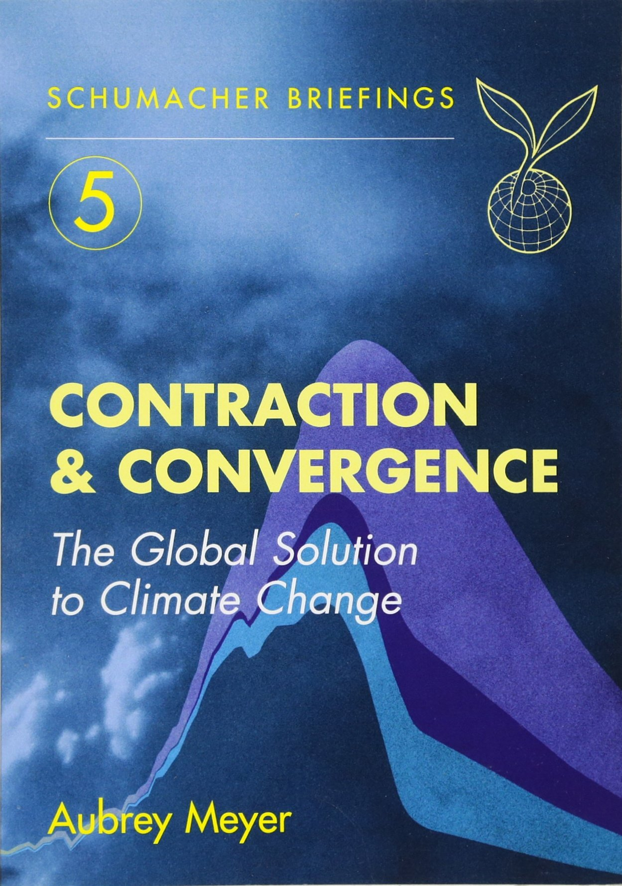 Contraction convergence the global solution to climate change contraction convergence the global solution to climate change schumacher briefings aubrey meyer james bruges 9781870098946 amazon books fandeluxe Image collections